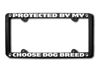 Protected By My (Choose Breed of Dog Gr-Le) License Frame (T) USA