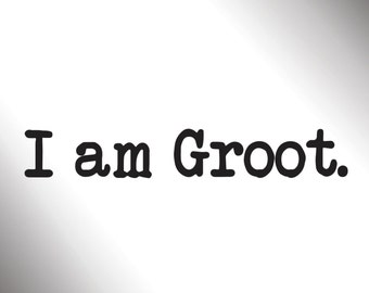 I Am Groot. - Guardians of the Galaxy sticker