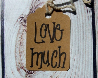 Primitive Rustic Hang tag Gift tag DIY Craft Supply Kraft Cardstock Label It Sayings Love Much 25 tags small