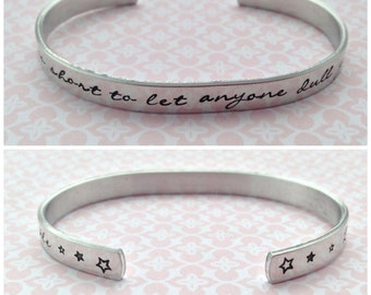 Life is too short to let anyone dull your sparkle- Hand Stamped Cuff, shine bright, stars