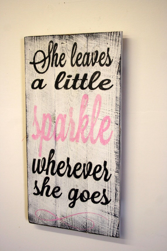 Items similar to she leaves a little sparkle nursery sign for Signs for little girl rooms