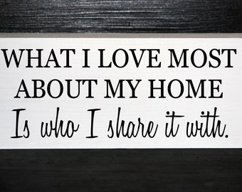 What I love most about my home is who I share it with wood block