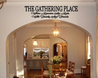 The Gathering Place - where memories are made with family and friends vinyl wall decal