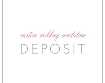 Custom Wedding Invitation Design Deposit
