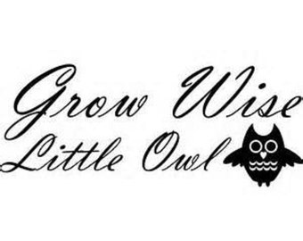 Grow Wise Little Owl/Owl Wall Decal/Grow Wise/Little Owl/Owl Decal/Owl