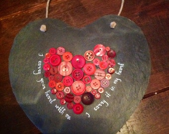 Slate button heart - I carry your heart