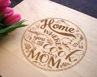 Personalized Mother's Day Present Custom Cutting Board Wedding Mother's of the Bride Present Gift for Mom Home Is Where You Are The Cook Mom