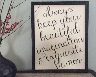 Always keep your beautiful imagination