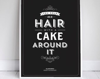 You Sold Us A Cake With A Hair Around It - Kitchen Art - Seinfeld Poster - 11 x 17 - Home Decor