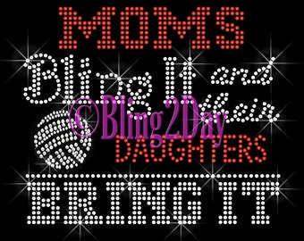 VOLLEYBALL - Moms Bling It and their Daughters Bring It - Iron on Rhinestone Transfer Bling Hot Fix Sports Mom - DIY