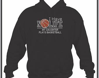 Basketball Mom Hoodie/ Basketball Mom Sweatshirt/ Basketball/ Rhinestone I Have No Life My Daughter Plays Basketball Mom Hoodie Sweatshirt