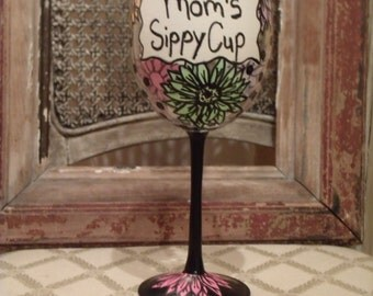 Hand painted wine glass. Mom's Sippy Cup