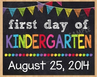 First Day of Kindergarten Sign - First Day of School Sign - 1st First Day of School Chalkboard Sign Printable Photo Prop - ANY SIZE or Grade