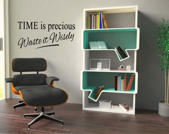 TIME is precious Waste it Wisely - wall art quote