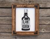 Bar Art / Blame It On Bourbon black and white 8x10 print