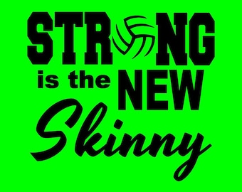STRONG is the new Skinny! Short sleeve volleyball shirt. Customization on back available for small fee (up to 10 letters).