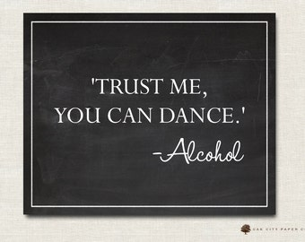 Trust Me You Can Dance Alcohol, Chalkboard Trust Me You Can Dance, Printable Trust Me You Can Dance, Bar Sign INSTANT DOWNLOAD DIY
