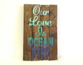 Our Love Is Ocean Deep, Ombre Wall Art, Pallet Wall Art, Colorful Wood Wall Art, Beach Wall Decor, Rustic Wood Sign, Custom Wood Art
