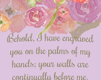 Isaiah 49:16 - Behold, I have engraved you on the palms of my hands - Wall art - instant digital download printable word art, vertical