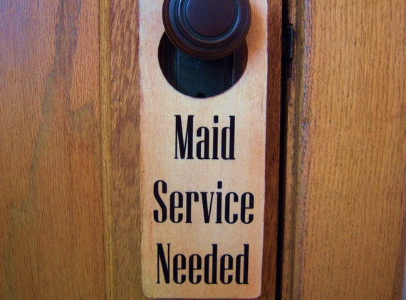 Items Similar To Maid Service Needed And Please Do Not