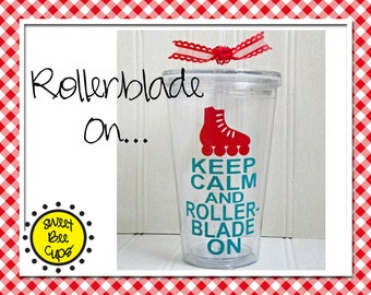 Personalized Acrylic Cup Md - Keep Calm and Rollerblade On Personalized Acrylic Tumbler Great for Christmas Gift 16 oz Size BPA FREE