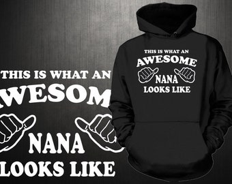 This Is What An Awesome Nana Looks Like Hoodie Gift For Grandmother Granny Grandma Gift For Her