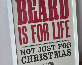 A Beard Is For Life. Not Just For Christmas