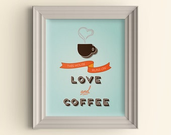This House Runs On Love And Coffee art print Kitchen Art Print Coffee Lover But First Coffee Typography Quote Retro Style Foodie Gift