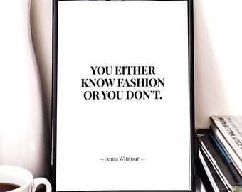 You either know fashion or you don't,  Anna Wintour Quote, Printable Art, Fashion Quote, Minimalistic