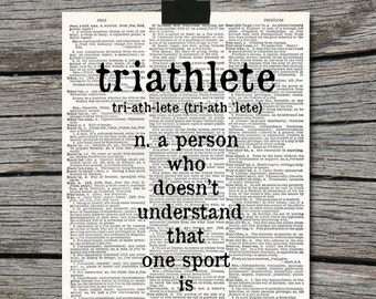 Triathlete - A Person who doesn't understand that one sport is enough - Quote on Vintage Dictionary Page - Poster Wall Art Home Decor