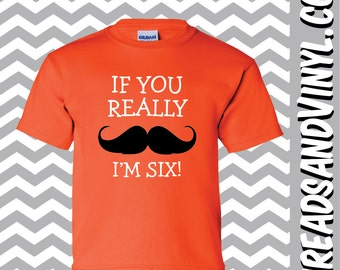 If You Really Mustache I'm SIX Great 6th Birthday T-Shirt
