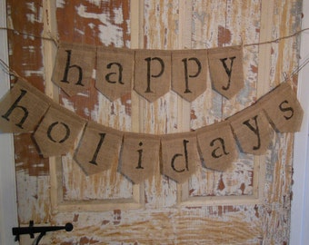Happy Holidays Banner, Happy Holidays Bunting, Christmas Decor, Burlap Banner, Burlap Bunting, Burlap Garland, Rustic, Holiday Garland