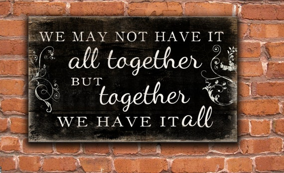 We May Not Have It All Together But Together By