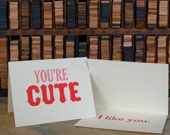 You're Cute, I Like You, letterpress card