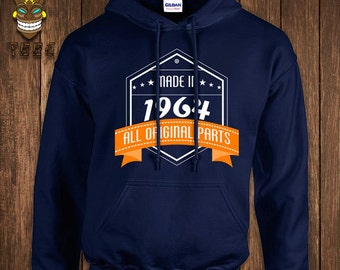 Made In 1964 (Or Custom Year) Hoodie All Original Parts Hooded Sweater 50th Birthday Sweatshirt 50 Fifty Years Old Funny Gift Present