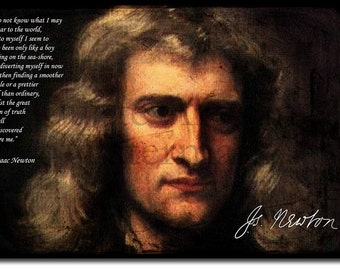 Isaac Newton Original Art Print With Quote - Photo Poster Gift With Signed Autograph Reproduction 12x8 Inch Science Physics