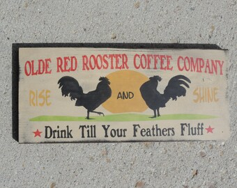 "FREE SHIPPING Primitive/Country/Rustic/Western ""Olde Red Rooster Coffee Company-Drink Till Your Feathers Fluff"" Roosters,Stars, Rise, Shine"