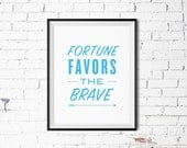 "PRINTABLE »  Letterpress-inspired Motivating Typography Life Quote Print ""Fortune Favors the Brave"""