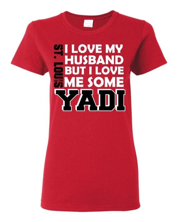 I Love My Husband But I Love Me Some Yadi T Shirts V By
