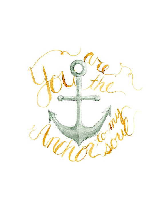 You Are The Anchor - 8.5x11 Print