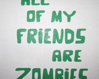 mens all of my friends are zombies t shirt funny humor zombie walking apocalypse graphic dead death tee brains awesome cool hip witty top