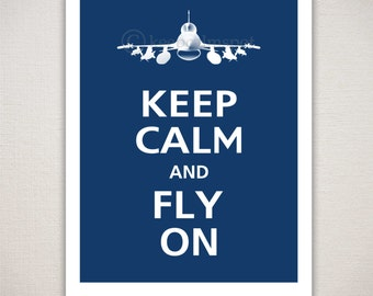 Keep Calm and FLY ON F16 Military Airplane Art Print Typography 11x14 (Featured color: Regatta--choose your own colors)