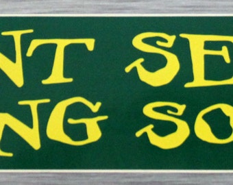 Plant Seeds And Sing Songs Bumper Sticker Outdoor Sticker