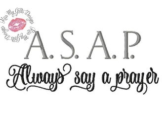 ASAP Always Say A Prayer  Machine Embroidery Design