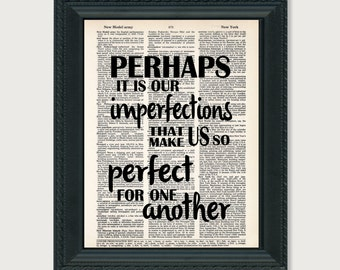 Perhaps It Is Our Imperfections That Make Us So Perfect For One Another - Jane Austen - Emma Quote - Dictionary Page Art Print Typography