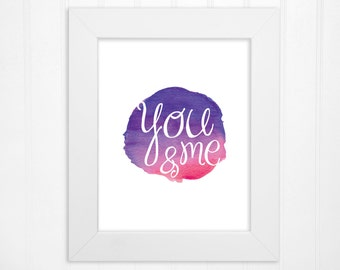 You and Me Romantic Message - Watercolor Wall Art Print - Home Decor - 5x7, 8x8, 8x10, 11x14