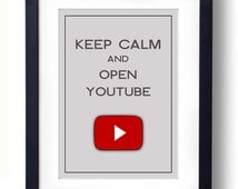 """Keep Calm and Open Youtube - A4 (8""""x12"""") Art Print (choose your own size and color)"""