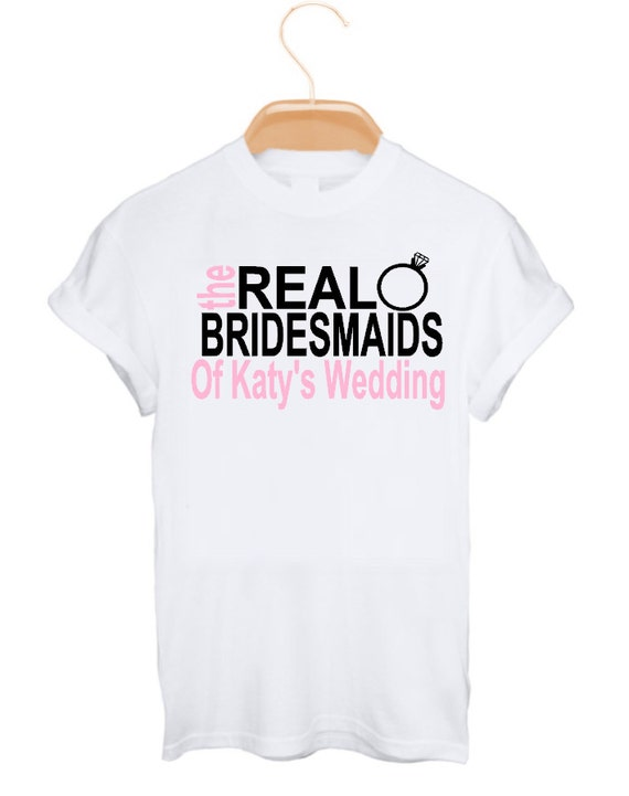 The real bridesmaid of the bride team bride tee shirt bridal for Novelty bride wedding dress t shirt