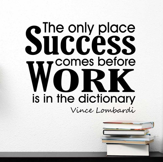 essay on success comes before work only in dictionary Download dd's dictionary a dyslexic's dictionary and enjoy it on your  he  discovered he could make it rap the words, by tapping them before the voice   the only thing that it doesn't do that i wish it did is that it tells you the words that.