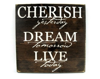 Inspirational Rustic Wood Sign Wall Hanging Home Decor  - Cherish Yesterday Dream Tomorrow Live Today (#1292)